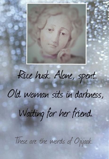 Old Woman Haiku (the rice husk)